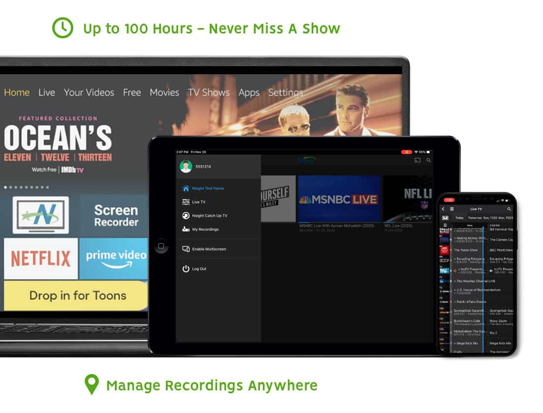Up to 100 hours, never miss a show. Manage recordings anywhere